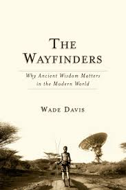<strong>The Wayfinders<br></strong>by Wade Davis